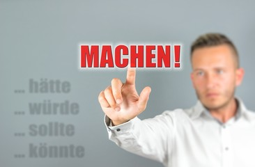 MACHEN!