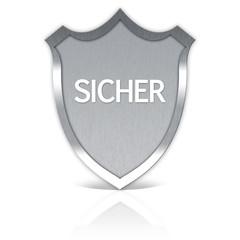 Schild Sicher - Sicherheit Schutz