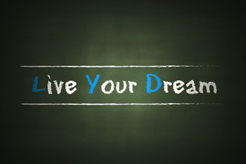 Live your dream 2604