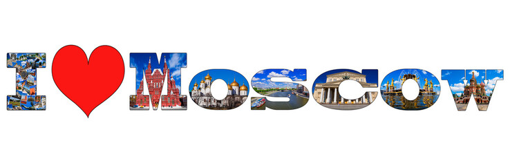 I love Moscow - a collage of famous tourist attractionsI love Mo