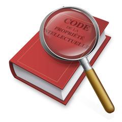 Code de la propriété intellectuelle à la loupe