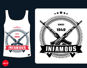 t-shirt design, Infamous with assault rifle, vector, eps10