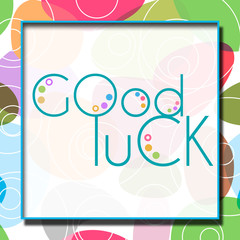 Good Luck Text Colorful Frame