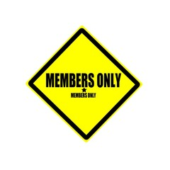Members only black stamp text on yellow background