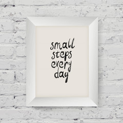 """Motivational poster """"small steps every day"""" in the art wooden fr"""