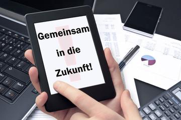 Tablet - Gemeinsamin die Zukunft!