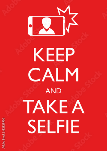 Poster Illustration Graphic Vector Keep Calm And Take A Selfie Plakát