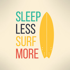 Vector surf typography sleep less surf more. T-shirt surfboard