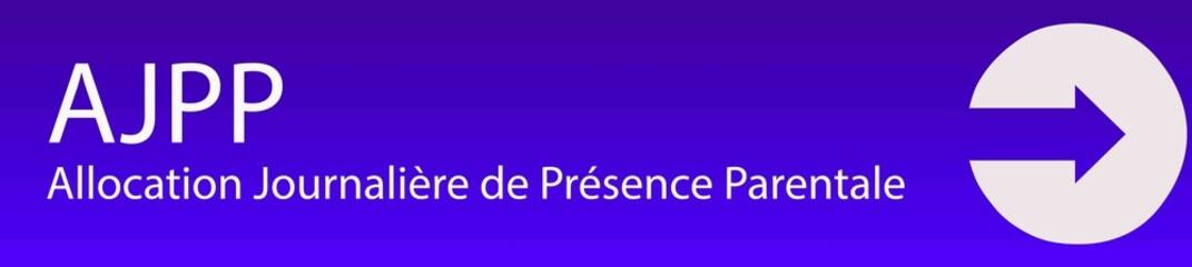 AJPP - Allocation Journalière de Présence Parentale
