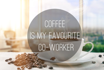 coffee is my favourite co-worker – text on office coffee backgro
