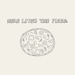 Hand drawn pizza in retro style with slogan