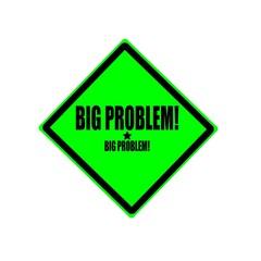 Big problem black stamp text on green background