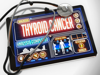 Thyroid Cancer on the Display of Medical Tablet.