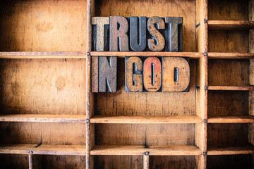 Trust in God Concept Wooden Letterpress Theme