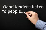 Good Leaders Listen to People reminder on a blackboard