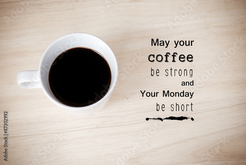Inspirational quote on coffee cup background Plakat