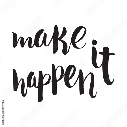 Make it happen. Unique hand drawn calligraphy lettering. Poster
