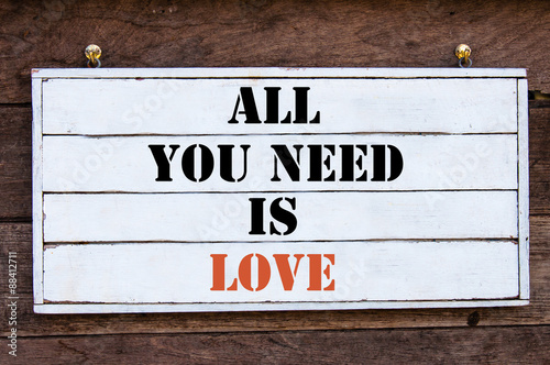 Inspirational message - All You Need Is Love Poster