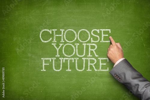 Poster Choose your future text on blackboard