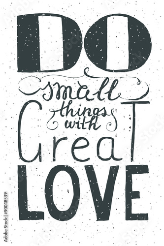 "Romantic quote ""Do small things with great love"" Poster"