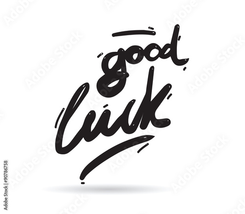 Good luck phrase for greeting cards and print elements. Hand