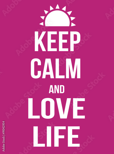 Keep calm and love life poster Plakát