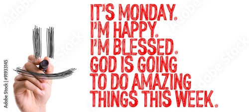 ts Monday Im Happy Im Blessed God Is Going to do Amazing Things This Week