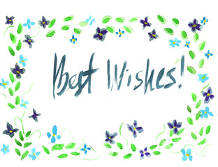 Hand drawn water color card with floral frame and lettering text Best Wishes!