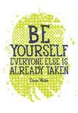 Bądź sobą każdy inny jest alredy podjęte