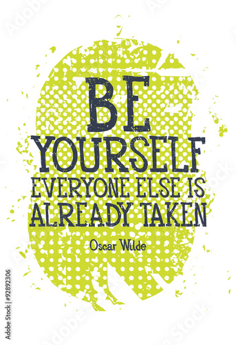 Be yourself everyone else is alredy taken © vanzyst