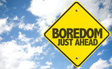 Boredom Just Ahead sign with sky background