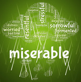 Miserable Word Indicates Grief Stricken And Desolate poster