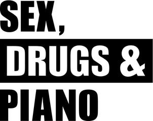 Sex Drugs Piano