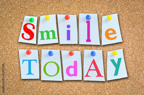 Poster Smile today suggesting a positive attitude each day of your life