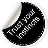 Trust your instincts. Inspirational motivational quote. Simple trendy design. Black and white stickers. poster