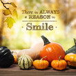 There is Always a Reason to Smile message with pumpkins