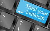 Trust your instincts. Computer keyboard keys with quote button. Inspirational motivational quote. Simple trendy design poster
