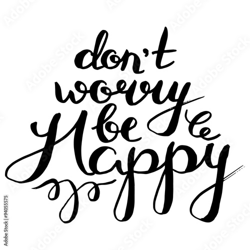 "hand-lettered, handmade calligraphy ""do not worry be happy"", vector Isolated on white Poster"