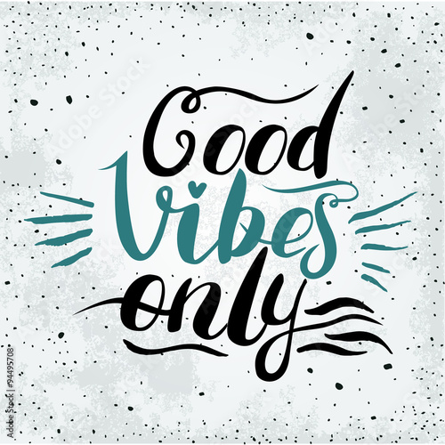 Good Vibes Only hand lettering. Handmade illustration Poster