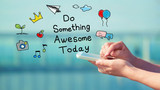 Fototapety Do Something Awesome Today concept with smartphone