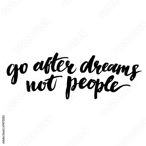 Inspirational quote - go after dreams, not people плакат