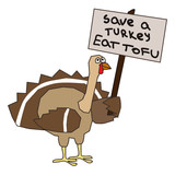 a turkey holding a placard with a text save turkey eat tofu