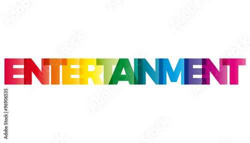 The word Entertainment. Vector banner with the text colored rain
