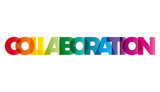 The word Collaboration. Vector banner with the text colored rain