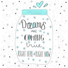 Dream comes true. Hand drawn quote lettering.