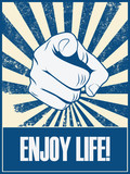 Enjoy life motivational poster vector background with hand and pointing finger. Positive lifestyle attitude promotion retro vintage grunge banner - 97045545