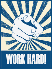 Work hard motivational poster vector background with hand and pointing finger. Responsible job attitude promotion retro vintage grunge banner