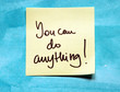 you can do anuthing