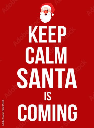 Vászonkép Keep calm Santa is coming poster