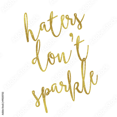 Haters Don't Sparkle Gold Faux Foil Metallic Glitter Quote Isola canvas